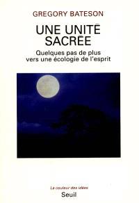 Une unité sacrée : quelques pas de plus vers une écologie de l'esprit