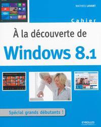 A la découverte de Windows 8.1 : spécial grands débutants !