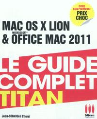 Mac OS X Lion & Microsoft Office Mac 2011 : le guide complet