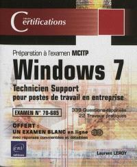 Windows 7 : technicien support pour postes de travail en entreprise : préparation à l'examen MCITP 70-685