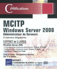 Windows server 2008 administrateur de serveurs : MCITP : coffret de 3 livres