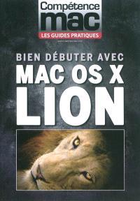 Compétence Mac, hors série : les guides pratiques, Bien débuter avec Mac OS X Lion