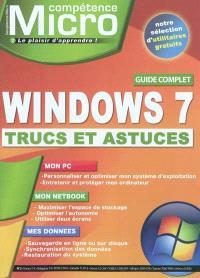 Compétence Micro. n° 2, Windows 7 : trucs et astuces : guide complet
