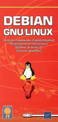 Debian GNU-Linux : liste des commandes d'administration, regroupement thématique, éditeur de texte vi, syntaxe détaillée