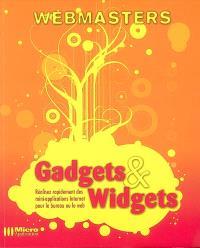 Gadgets & widgets : réalisez rapidement des mini-applications Internet pour le bureau ou le Web