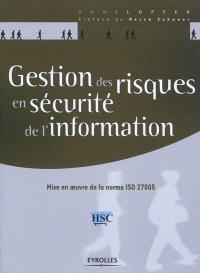 Gestion des risques en sécurité de l'information : mise en oeuvre de la norme ISO 27005