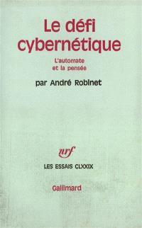 Le Défi cybernétique : l'automate et la pensée