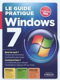 Le guide pratique Windows 7