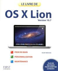 Le livre de OS X Lion, version 10.7 : prise en main, personnalisation, maintenance