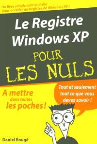 Le registre Windows XP pour les nuls