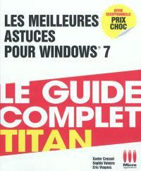 Les meilleures astuces pour Windows 7 : le guide complet Titan