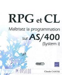 RPG et CL : maîtrisez la programmation sur AS-400 (System i)