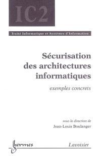 Sécurisation des architectures informatiques : exemples concrets