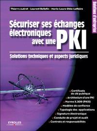 Sécuriser ses échanges électroniques avec une PKI : solutions techniques et aspects juridiques