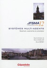 Systèmes multi-agents : ouverture, autonomie et co-évolution
