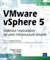 VMware vSphere 5 : maîtrisez l'exploitation de votre infrastructure virtuelle