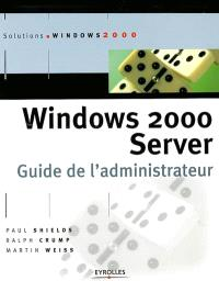 Windows 2000 Server : guide de l'administrateur