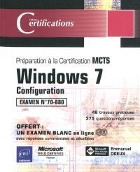 Windows 7 : configuration, prépration à la certification MCTS, examen n° 70-680