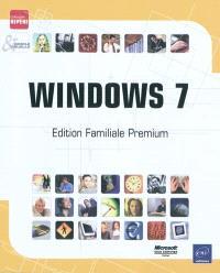 Windows 7 : édition familiale Premium