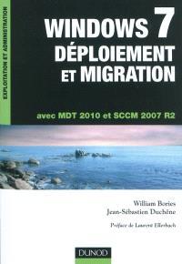 Windows 7, déploiement et migration : avec MDT 2010 et SCCM 2007 R2