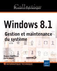 Windows 8.1 : gestion et maintenance du système