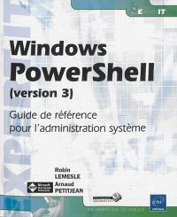 Windows PowerShell (version 3) : guide de référence pour l'administration système