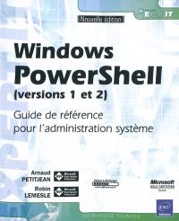 Windows PowerShell (versions 1 et 2) : guide de référence pour l'administration système