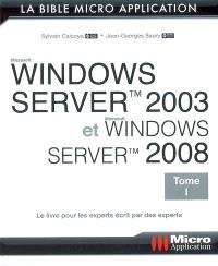 Windows Server 2003 et Windows Server 2008. Volume 1