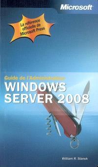 Windows Server 2008 : guide de l'administrateur