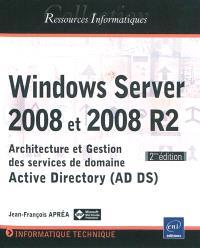 Windows Server 2008 et 2008 R2 : architecture et gestion des services de domaine Active Directory (AD DS)