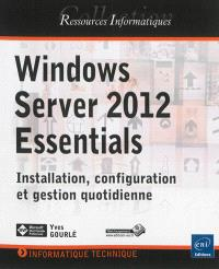 Windows Server 2012 Essentials : installation, configuration et gestion quotidienne