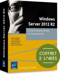 Windows Server 2012 R2 : de l'administration de base aux tâches avancées : coffret 2 livres