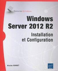 Windows Server 2012 R2 : installation et configuration