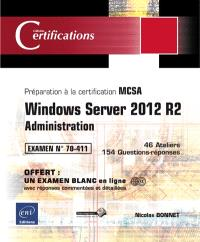 Windows Server 2012 R2, administration : préparation à la certification MCSA, examen n°70-411 : 49 ateliers, 171 questions-réponses