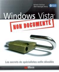 Windows Vista non documenté : les secrets de spécialistes enfin dévoilés