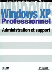 Windows XP : administration et support