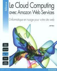Le cloud computing avec Amazon Web Services : l'informatique en nuage pour votre site Web