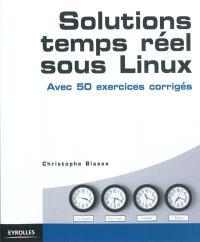 Solutions temps réel sous Linux : avec 50 exercices corrigés