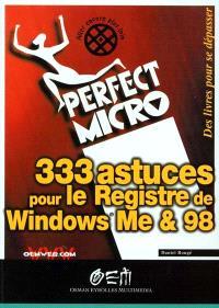 333 astuces pour le registre de Windows ME et 98