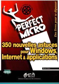 350 nouvelles astuces pour Windows, Internet et applications