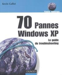 70 pannes Windows XP : le guide du troubleshooting
