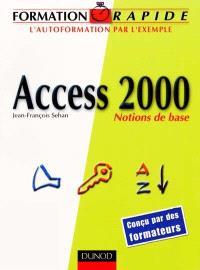 Access 2000 : notions de base : l'autoformation par l'exemple