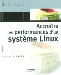 Accroître les performances d'un système Linux