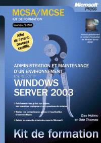 Administration et gestion d'un environnement Windows Server 2003 : examen MCSA-MCSE 70-290