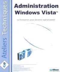 Administration Windows Vista : la formation pour devenir opérationnel