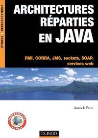 Architectures réparties en Java : RMI, CORBA, JMS, Sockets, SOAP, services web