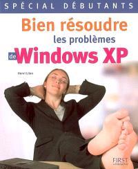 Bien résoudre les problèmes de Windows XP