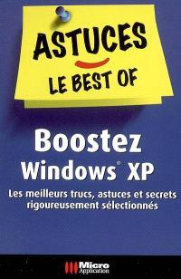 Boostez Windows XP : les meilleurs trucs, astuces et secrets rigoureusement sélectionnés