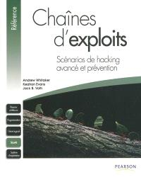 Chaînes d'exploits : scénarios de hacking avancé et prévention