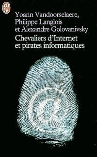 Chevaliers d'Internet et pirates informatiques